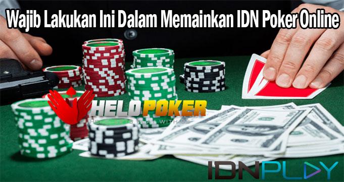 Wajib Lakukan Ini Dalam Memainkan IDN Poker Online
